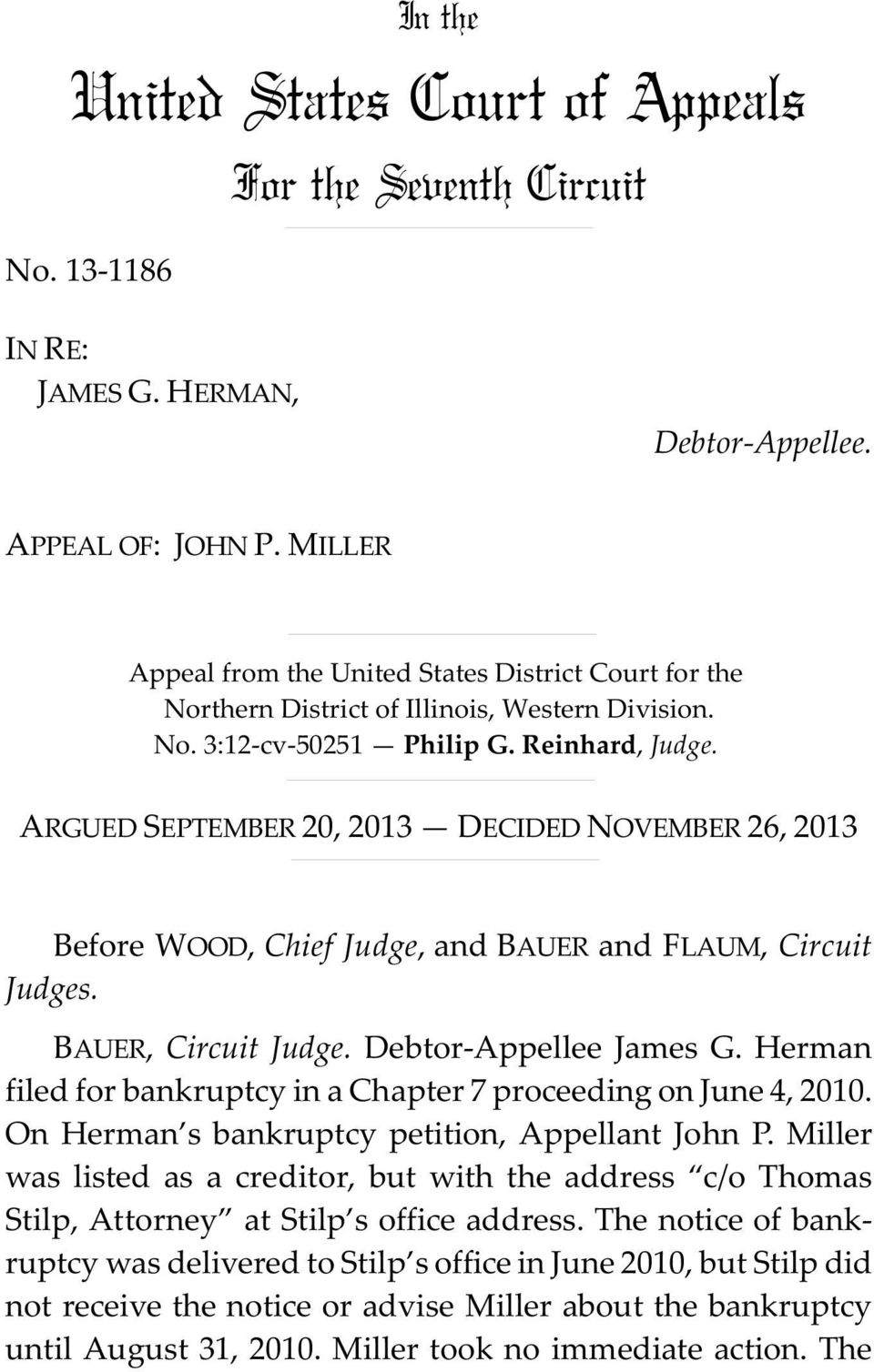 ARGUED SEPTEMBER 20, 2013 DECIDED NOVEMBER 26, 2013 Before WOOD, Chief Judge, and BAUER and FLAUM, Circuit Judges. BAUER, Circuit Judge. Debtor-Appellee James G.