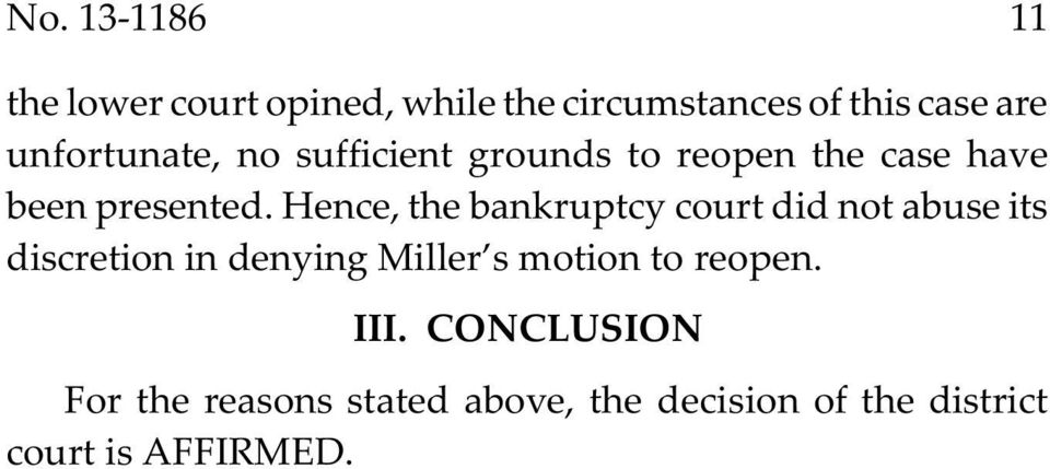 Hence, the bankruptcy court did not abuse its discretion in denying Miller s motion