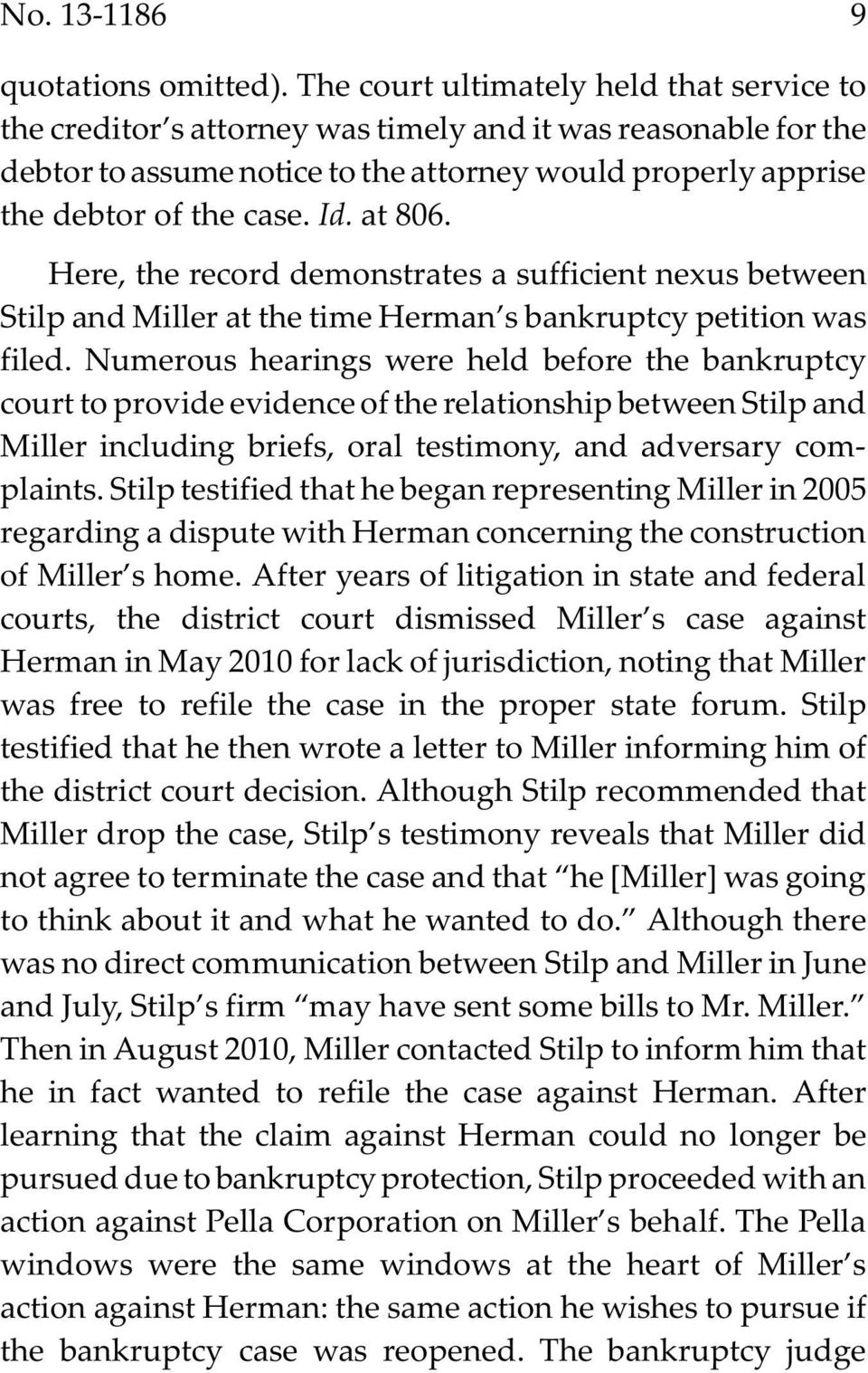 at 806. Here, the record demonstrates a sufficient nexus between Stilp and Miller at the time Herman s bankruptcy petition was filed.