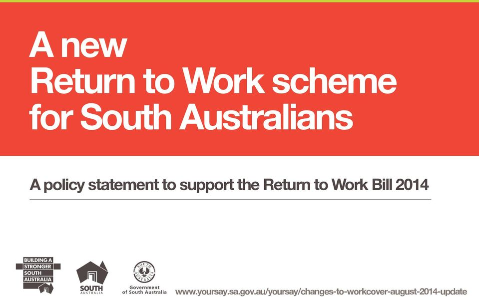 the Return to Work Bill 2014 www.yoursay.sa.gov.