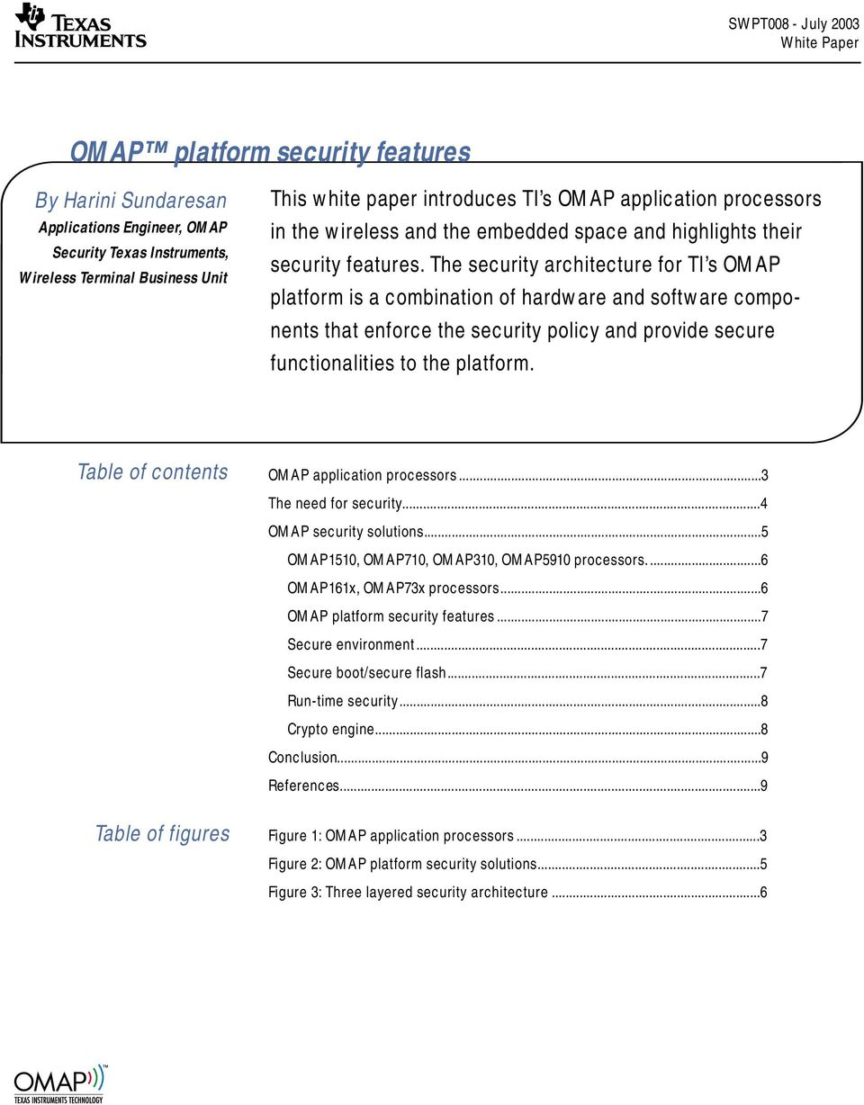 The security architecture for TI s OMAP platform is a combination of hardware and software components that enforce the security policy and provide secure functionalities to the platform.