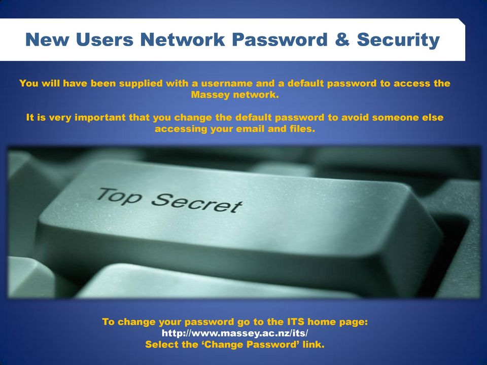 It is very important that you change the default password to avoid someone else accessing