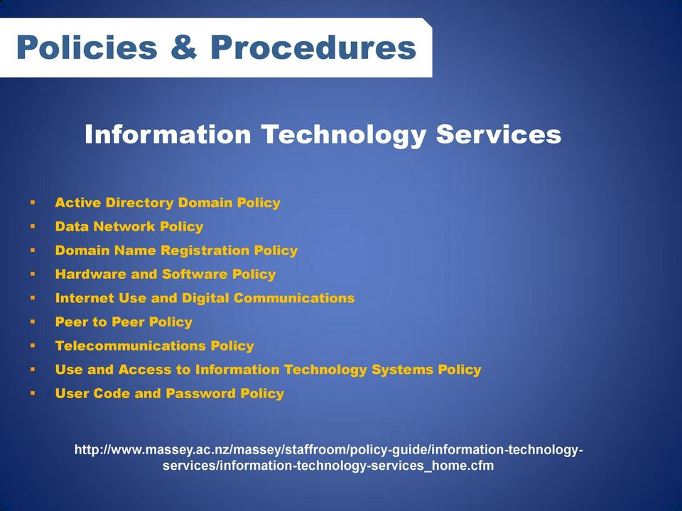 Telecommunications Policy Use and Access to Information Technology Systems Policy User Code and Password Policy