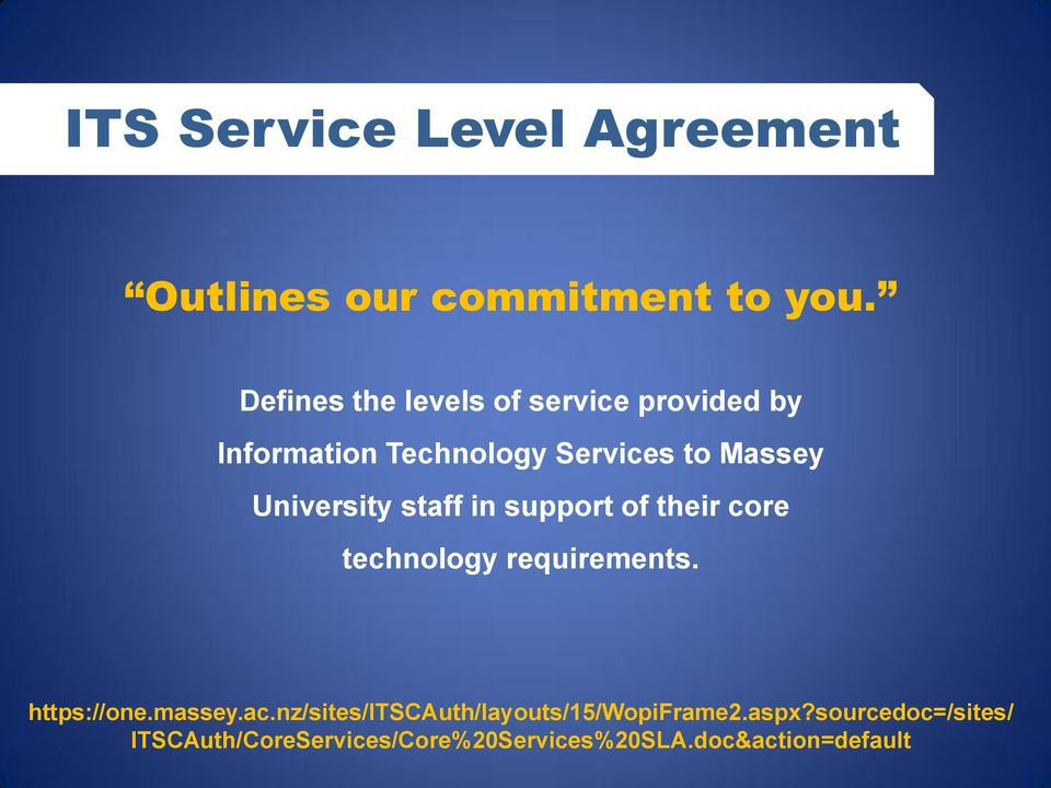 University staff in support of their core technology requirements. https://one.massey.ac.