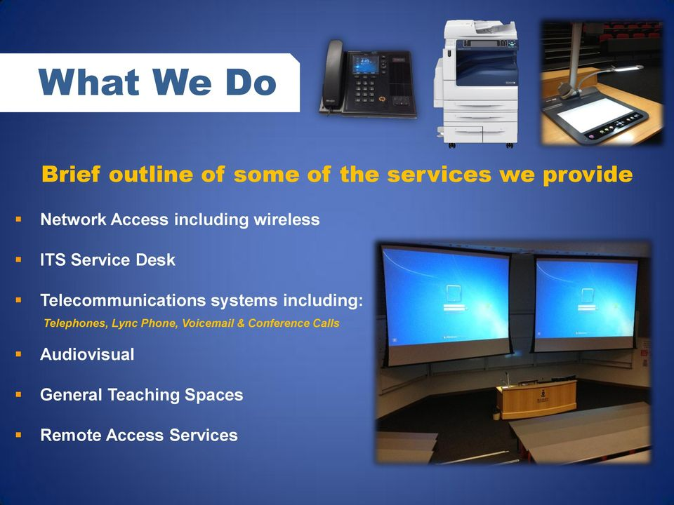 Telecommunications systems including: Telephones, Lync Phone,