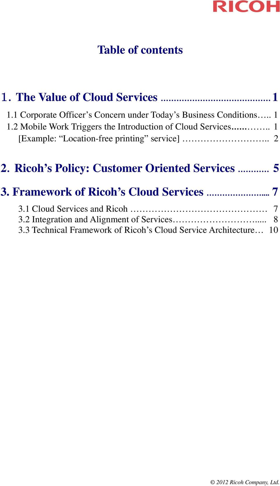 Framework of Ricoh s Cloud Services... 7 3.1 Cloud Services and Ricoh 7 3.2 Integration and Alignment of Services... 8 3.