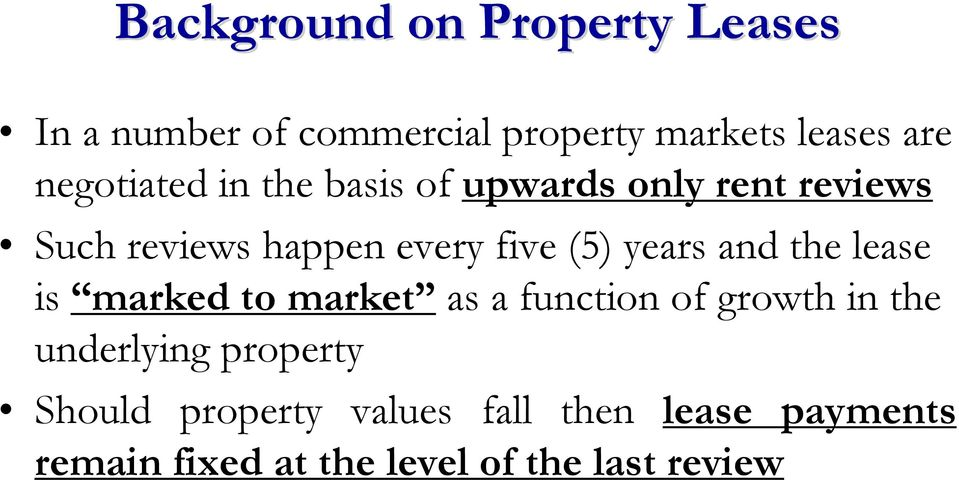 years and the lease is marked to market as a function of growth in the underlying