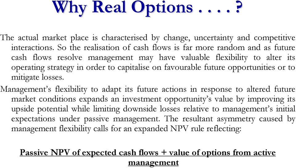 future opportunities or to mitigate losses.