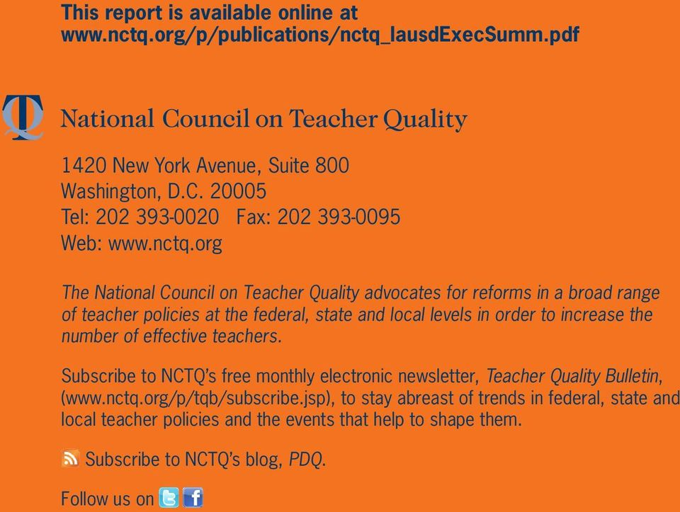 org The National Council on Teacher Quality advocates for reforms in a broad range of teacher policies at the federal, state and local levels in order to increase