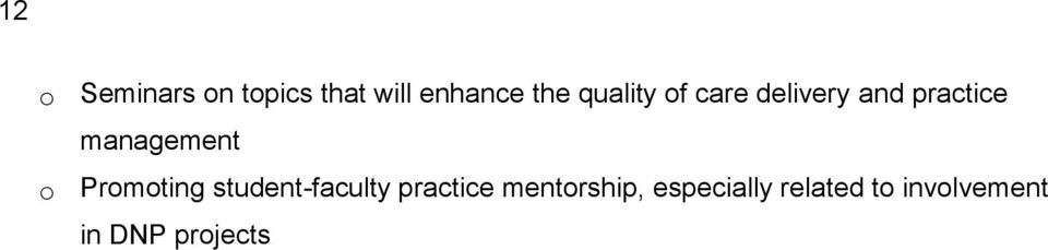 o Promoting student-faculty practice mentorship,