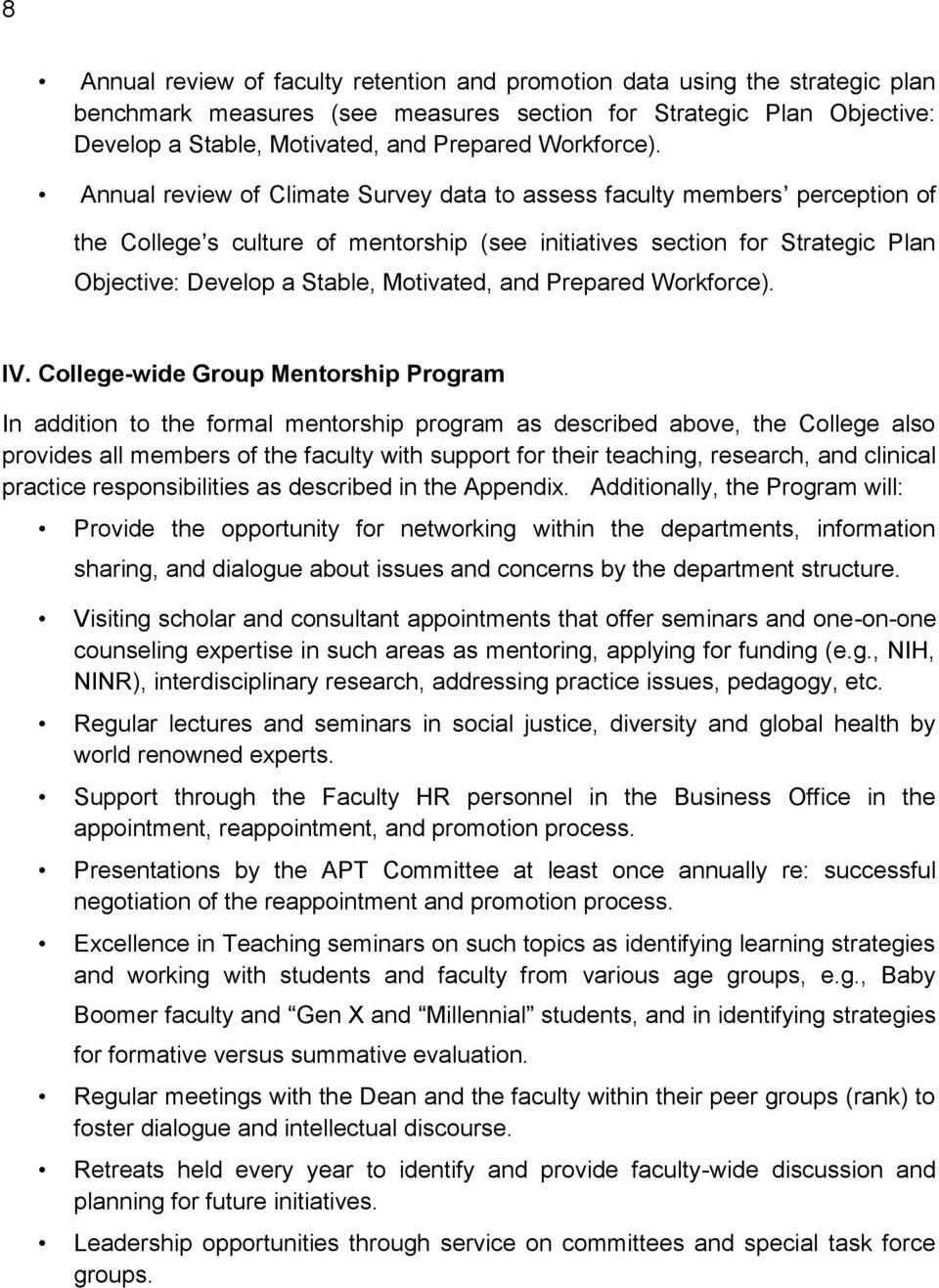 Annual review of Climate Survey data to assess faculty members perception of the College s culture of mentorship (see initiatives section for Strategic Plan Objective: Develop a Stable, Motivated,