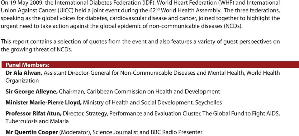 non-communicable diseases (NCDs). This report contains a selection of quotes from the event and also features a variety of guest perspectives on the growing threat of NCDs.