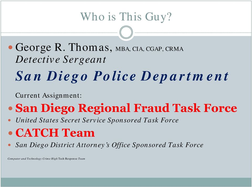 Current Assignment: San Diego Regional Fraud Task Force United States Secret
