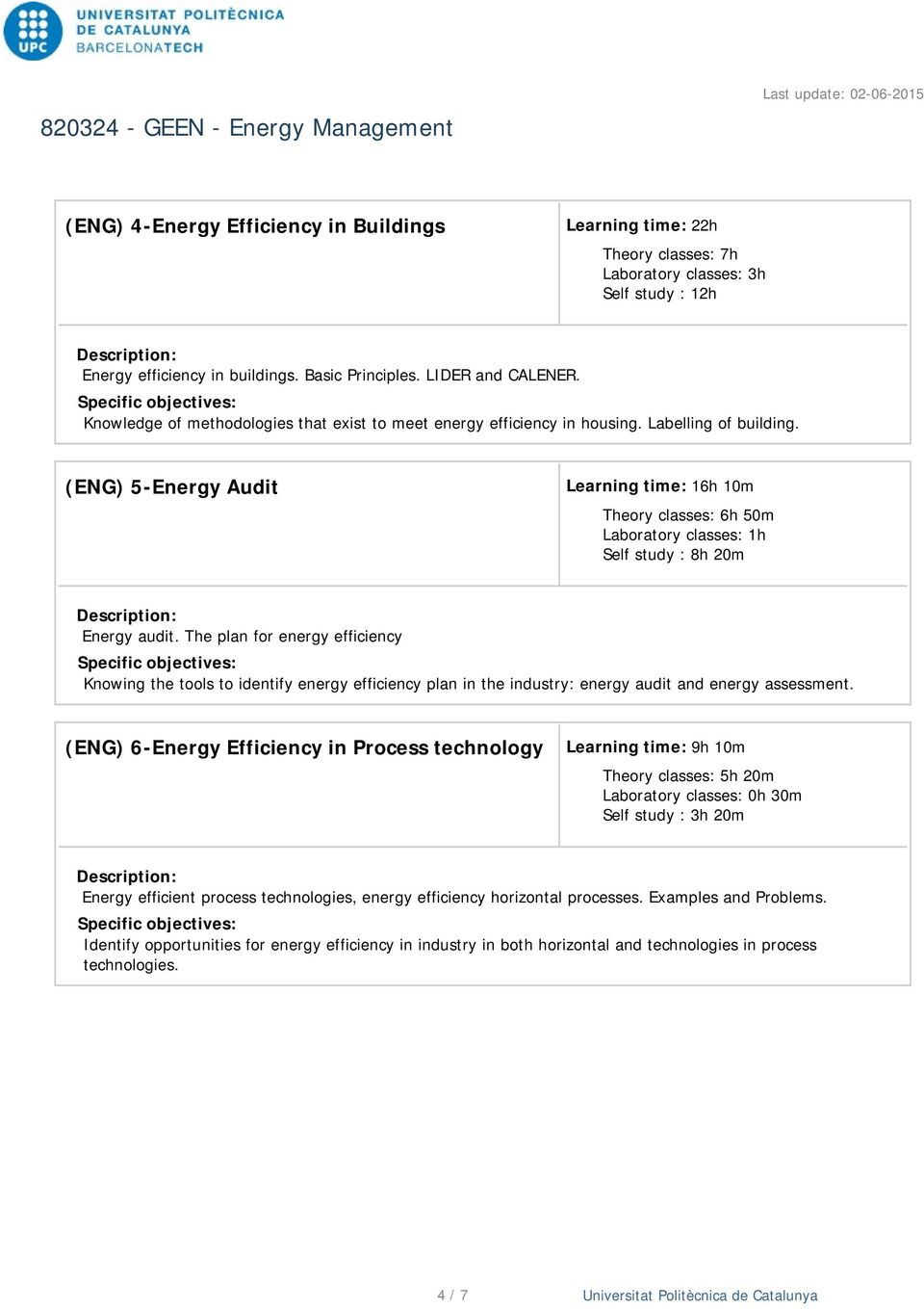 (ENG) 5-Energy Audit Learning time: 16h 10m Theory classes: 6h 50m Laboratory classes: 1h Self study : 8h 20m Energy audit.