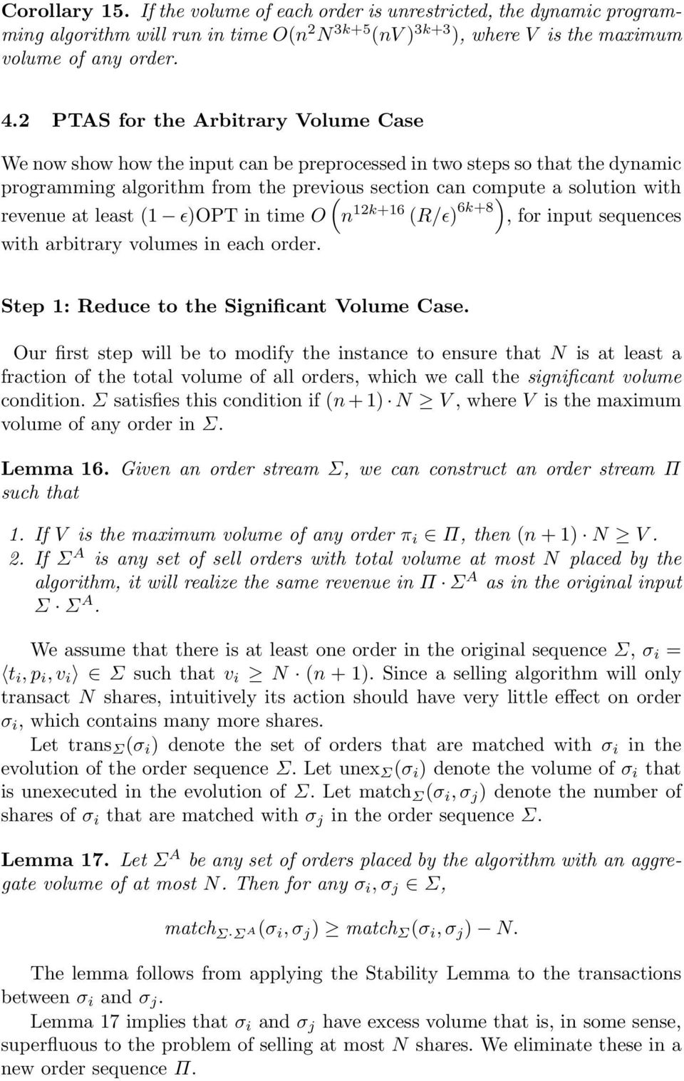 revenue at least (1 ɛ)opt in time O n 12k+16 (R/ɛ) 6k+8), for input sequences with arbitrary volumes in each order. Step 1: Reduce to the Significant Volume Case.