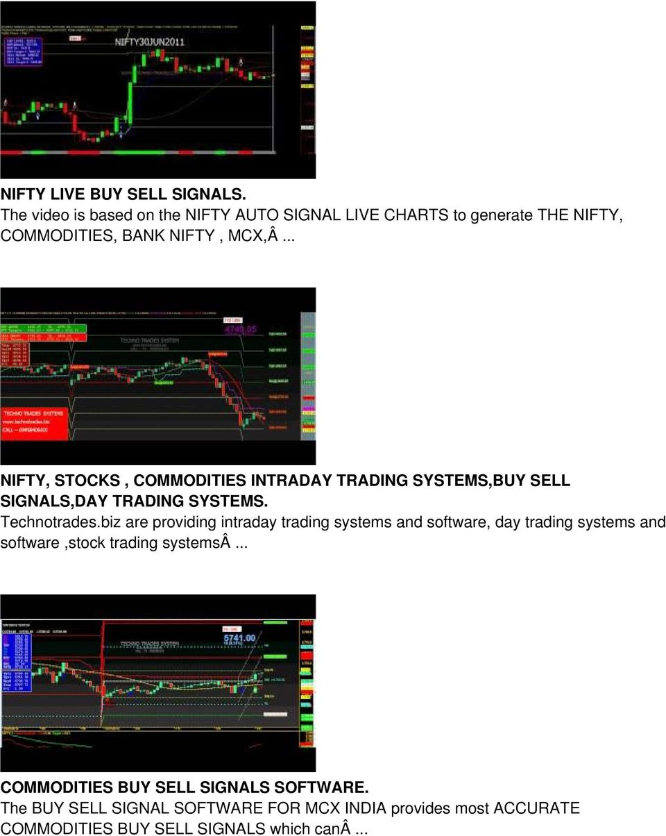 .. NIFTY, STOCKS, COMMODITIES INTRADAY TRADING SYSTEMS,BUY SELL SIGNALS,DAY TRADING SYSTEMS. Technotrades.