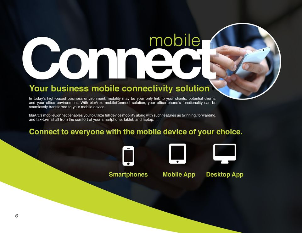 With bluarc s mobileconnect solution, your office phone s functionality can be seamlessly transferred to your mobile device.