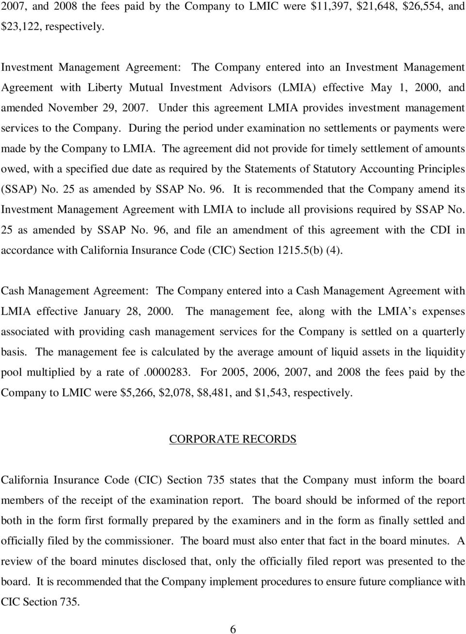 Under this agreement LMIA provides investment management services to the Company. During the period under examination no settlements or payments were made by the Company to LMIA.