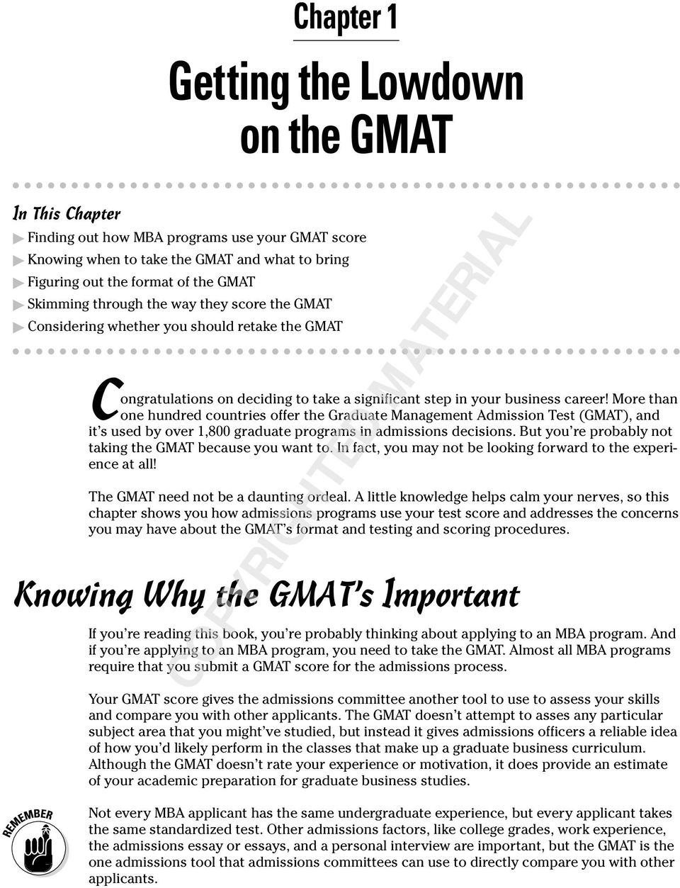 More than one hundred countries offer the Graduate Management Admission Test (GMAT), and it s used by over 1,800 graduate programs in admissions decisions.