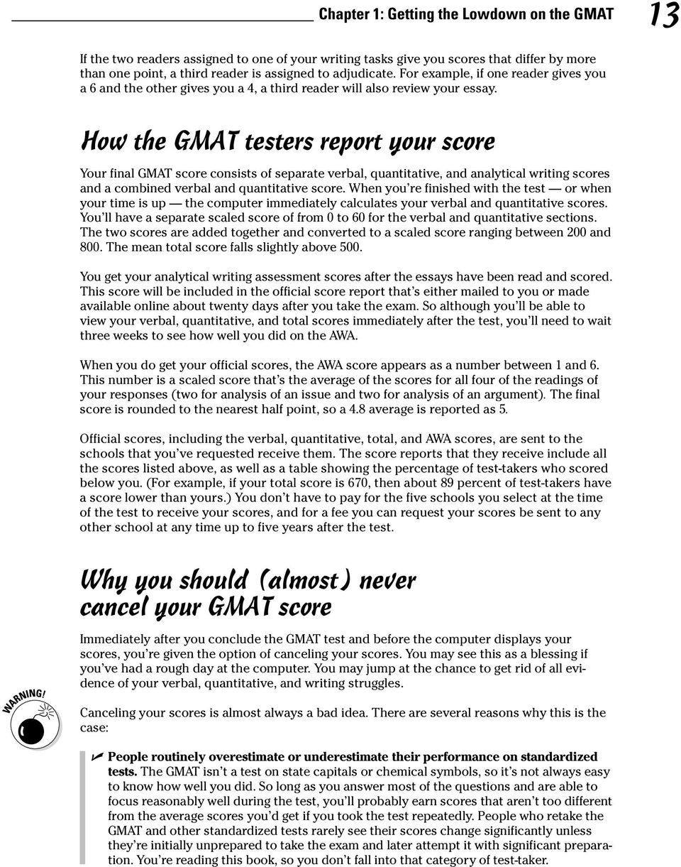 How the GMAT testers report your score Your final GMAT score consists of separate verbal, quantitative, and analytical writing scores and a combined verbal and quantitative score.