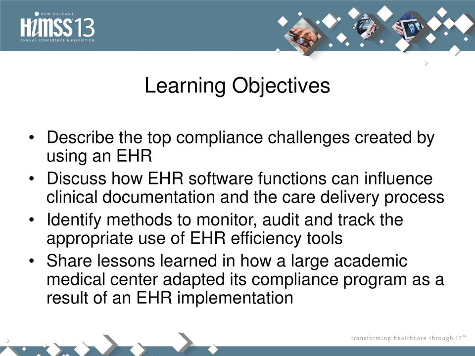 methods to monitor, audit and track the appropriate use of EHR efficiency tools Share lessons
