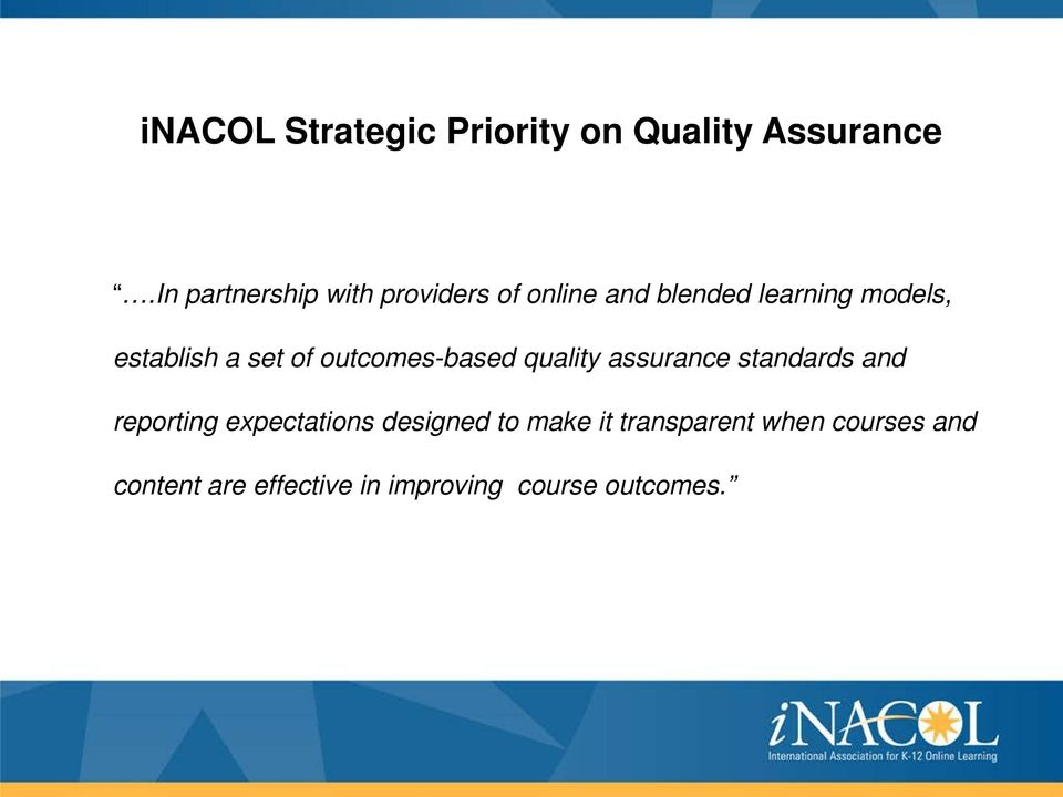 establish a set of outcomes-based quality assurance standards and reporting