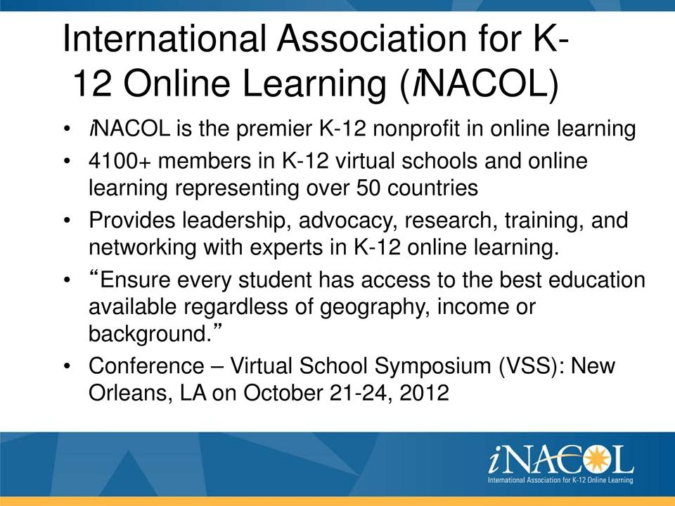 training, and networking with experts in K-12 online learning.