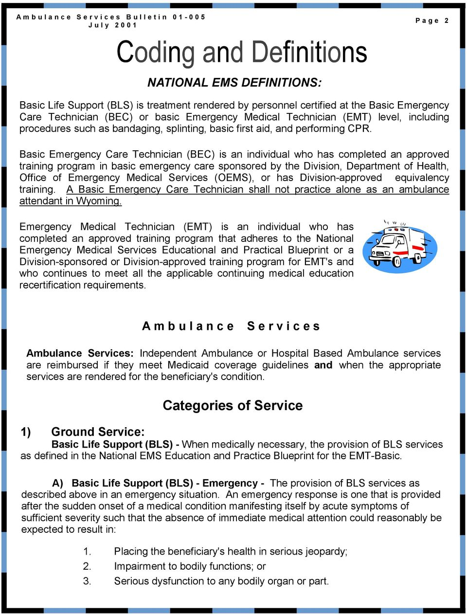 Basic Emergency Care Technician (BEC) is an individual who has completed an approved training program in basic emergency care sponsored by the Division, Department of Health, Office of Emergency