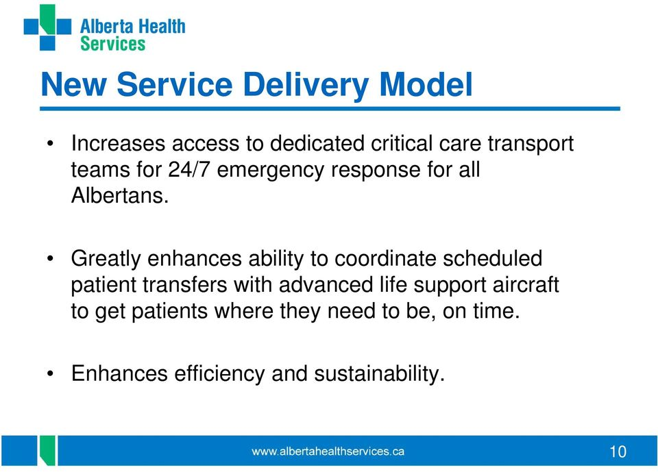 Greatly enhances ability to coordinate scheduled patient transfers with advanced