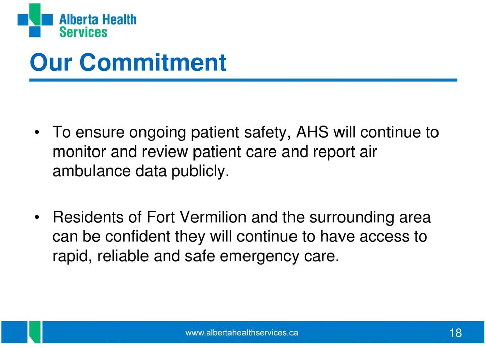 Residents of Fort Vermilion and the surrounding area can be confident