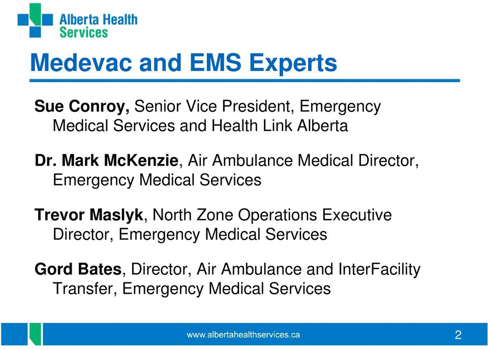 Mark McKenzie, Air Ambulance Medical Director, Emergency Medical Services Trevor Maslyk,