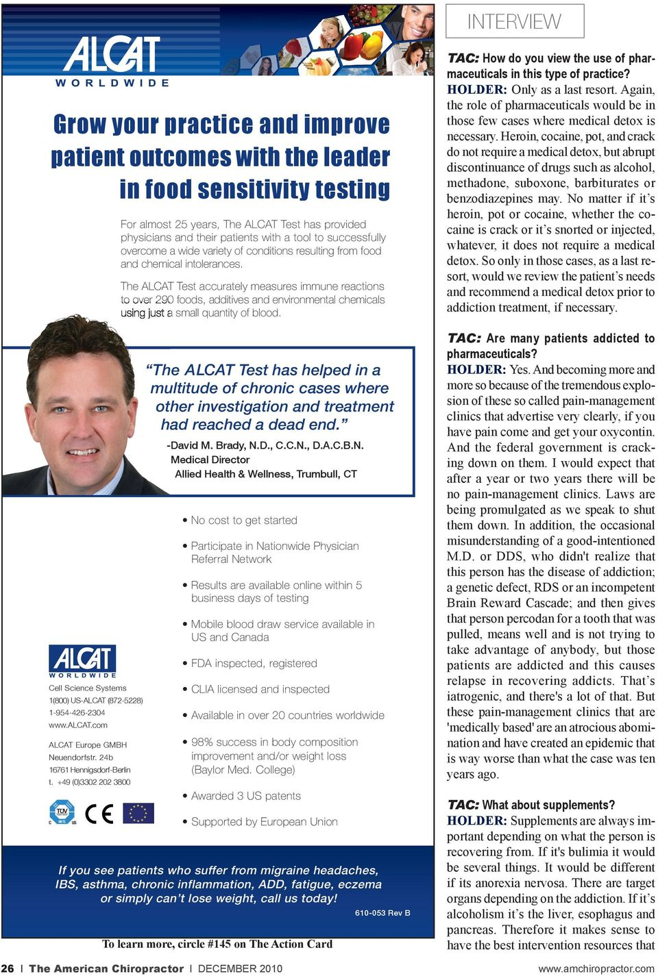 The ALCAT Test accurately measures immune reactions to over 290 foods, additives and environmental chemicals using just a small quantity of blood.