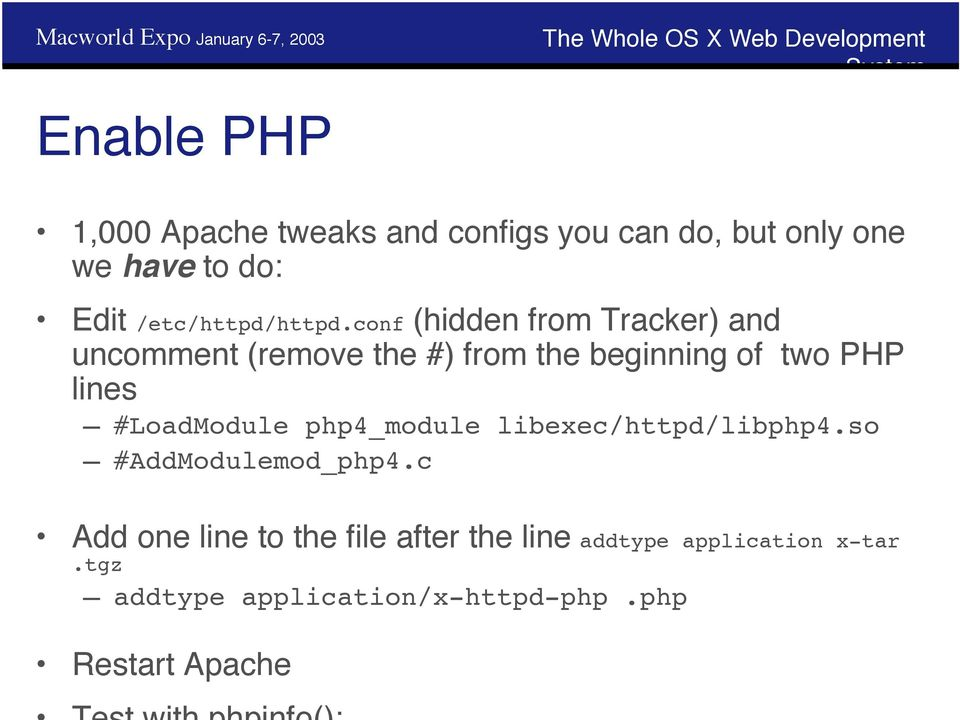 conf (hidden from Tracker) and uncomment (remove the #) from the beginning of two PHP lines