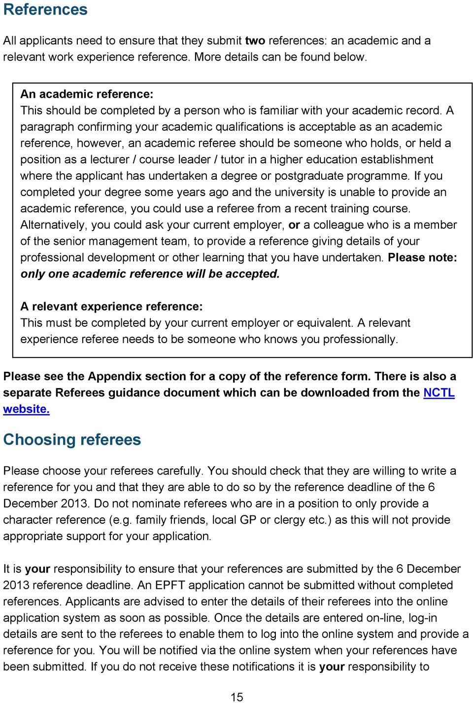 A paragraph confirming your academic qualifications is acceptable as an academic reference, however, an academic referee should be someone who holds, or held a position as a lecturer / course leader