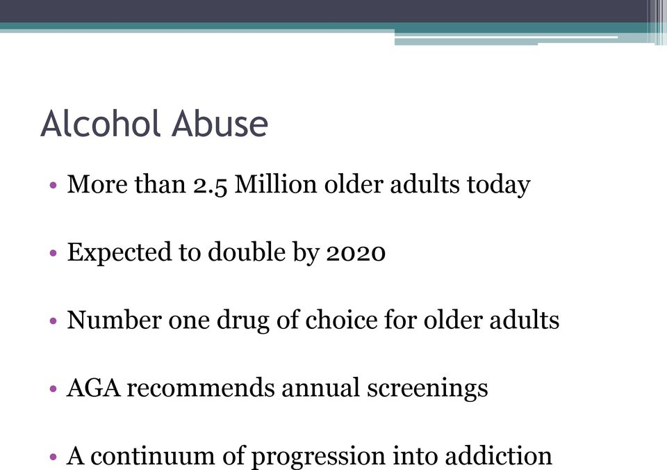 by 2020 Number one drug of choice for older