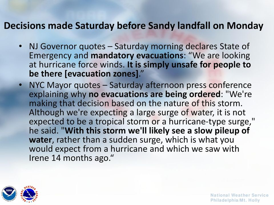 "NYC Mayor quotes Saturday afternoon press conference explaining why no evacuations are being ordered: ""We're making that decision based on the nature of this storm."