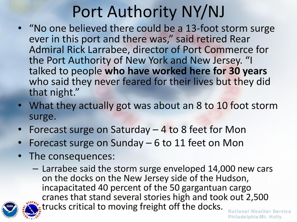 What they actually got was about an 8 to 10 foot storm surge.