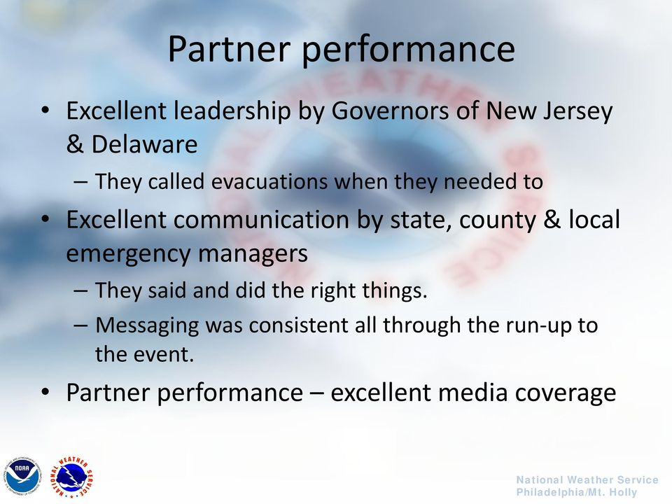 local emergency managers They said and did the right things.