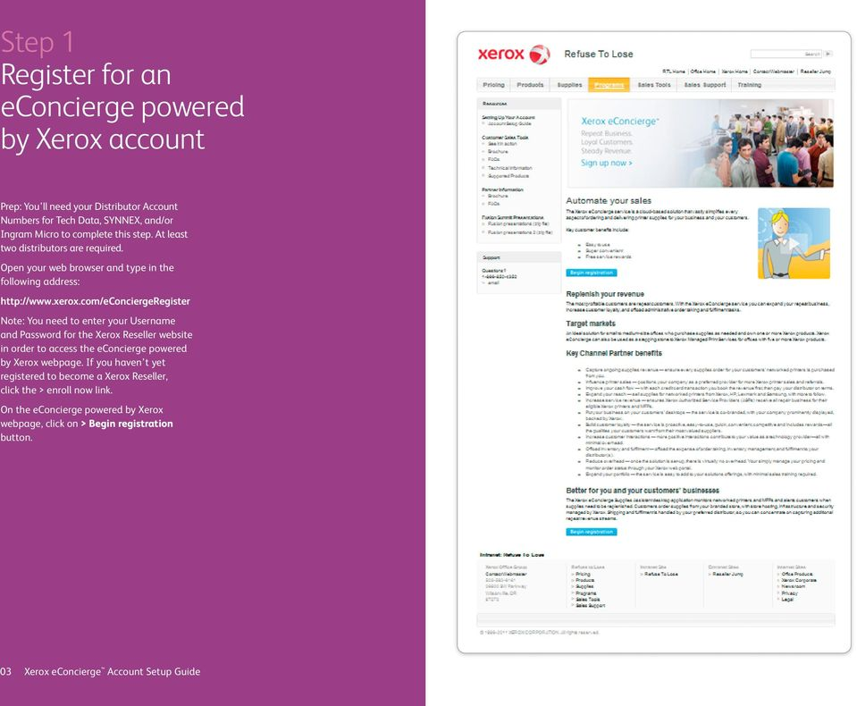com/econciergeregister Note: You need to enter your Username and Password for the Xerox Reseller website in order to access the econcierge powered by Xerox webpage.