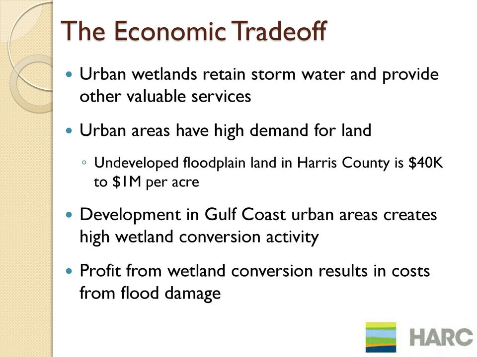 County is $40K to $1M per acre Development in Gulf Coast urban areas creates high