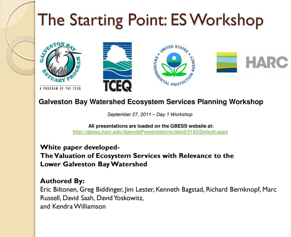 aspx White paper developed- The Valuation of Ecosystem Services with Relevance to the Lower Galveston Bay Watershed Authored By: