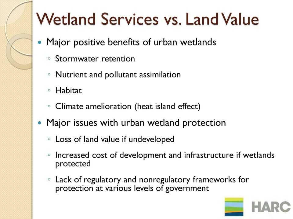 assimilation Habitat Climate amelioration (heat island effect) Major issues with urban wetland protection