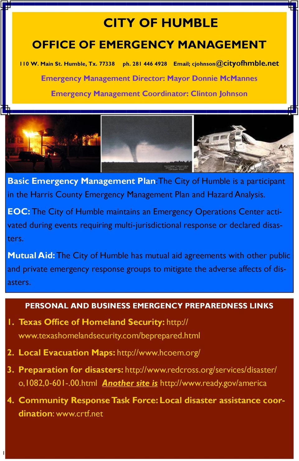 Emergency Management Plan and Hazard Analysis. EOC: The City of Humble maintains an Emergency Operations Center activated during events requiring multi-jurisdictional response or declared disasters.