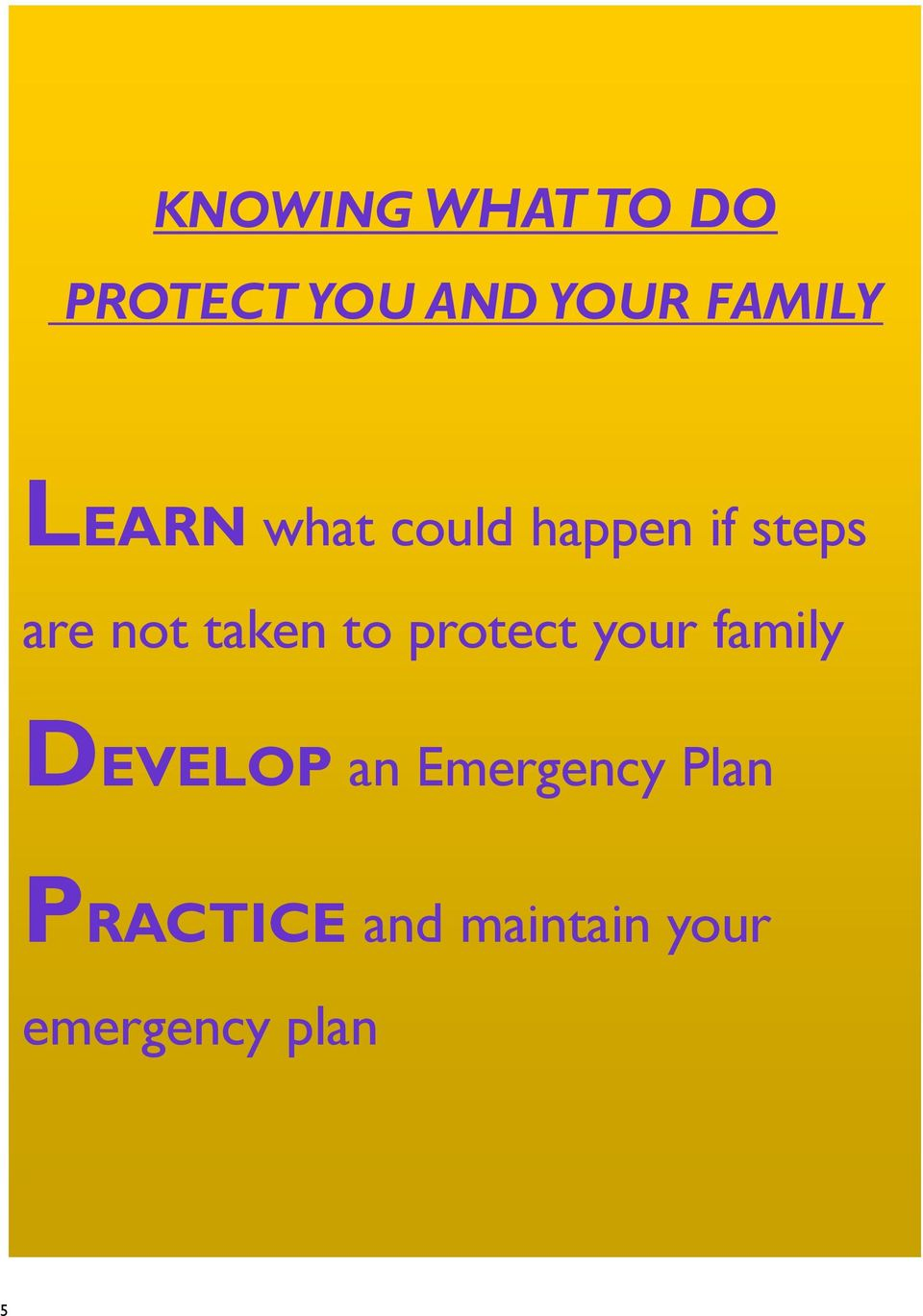 to protect your family DEVELOP an Emergency
