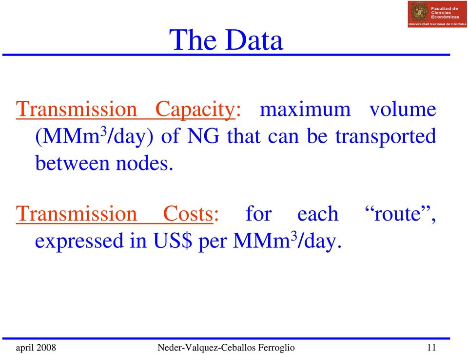 Transmission Costs: for each route, expressed in US$