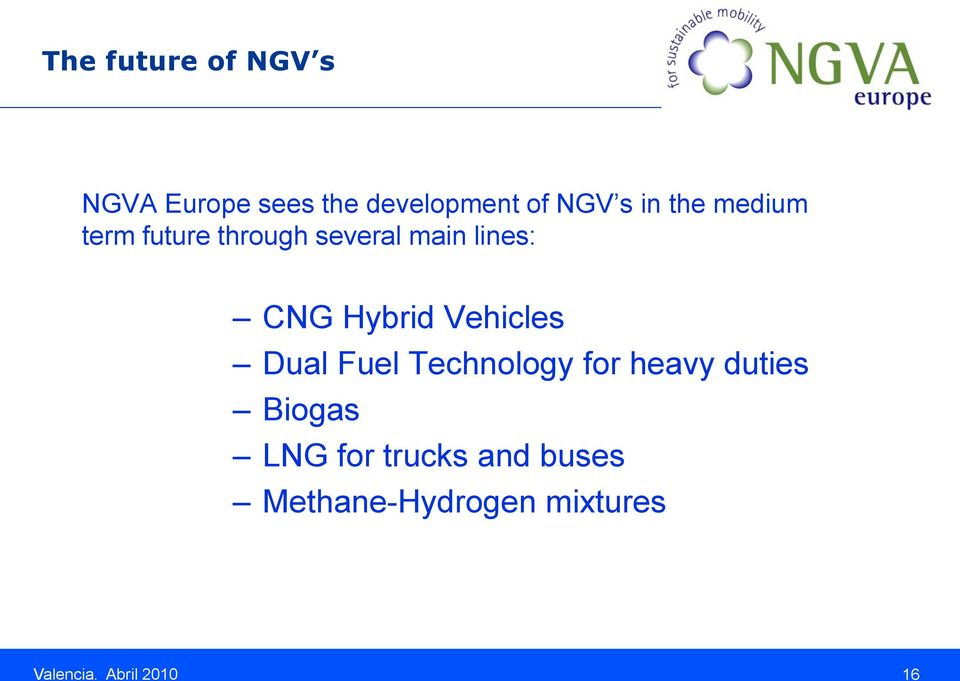 Hybrid Vehicles Dual Fuel Technology for heavy duties Biogas