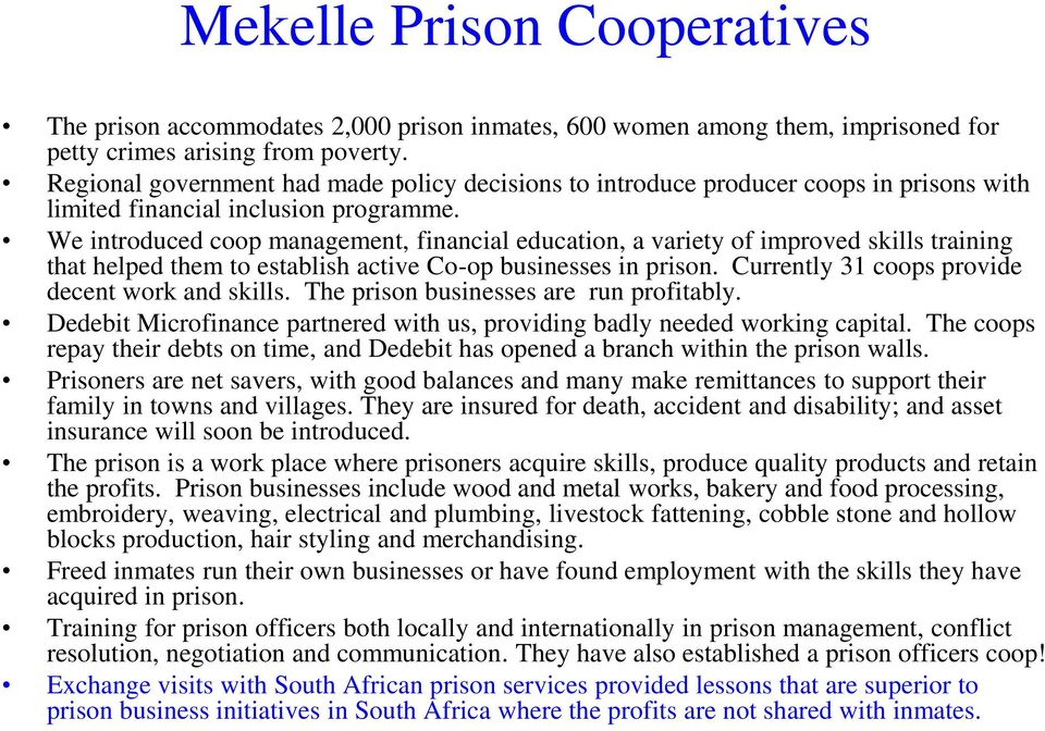 We introduced coop management, financial education, a variety of improved skills training that helped them to establish active Co-op businesses in prison.