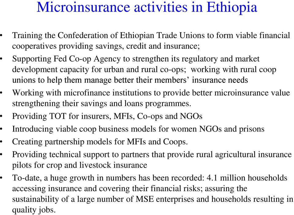 microfinance institutions to provide better microinsurance value strengthening their savings and loans programmes.