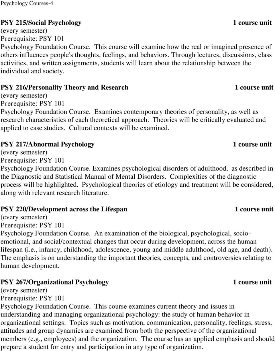 PSY 216/Personality Theory and Research Psychology Foundation Course. Examines contemporary theories of personality, as well as research characteristics of each theoretical approach.
