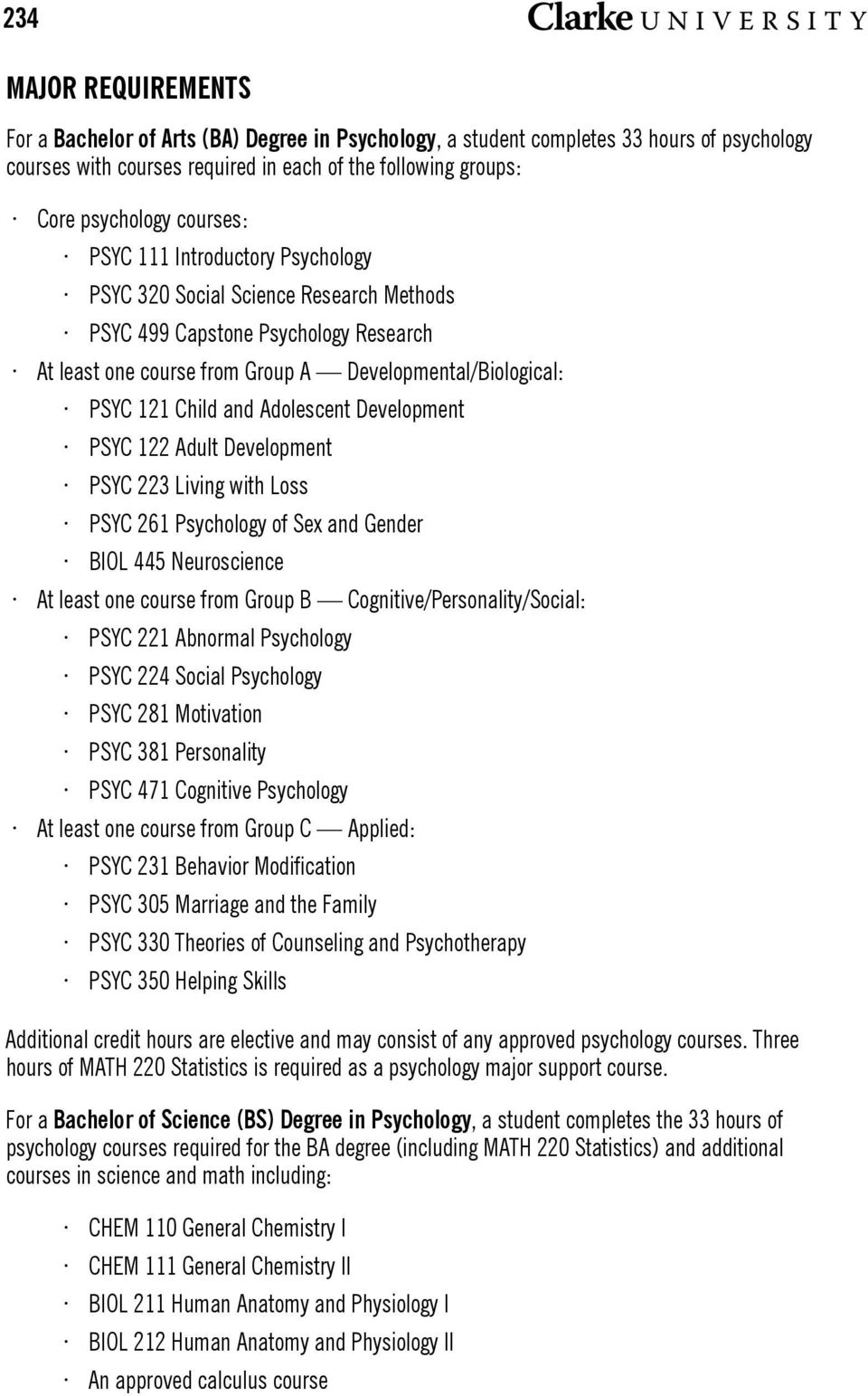 Adolescent Development PSYC 122 Adult Development PSYC 223 Living with Loss PSYC 261 Psychology of Sex and Gender BIOL 445 Neuroscience At least one course from Group B Cognitive/Personality/Social: